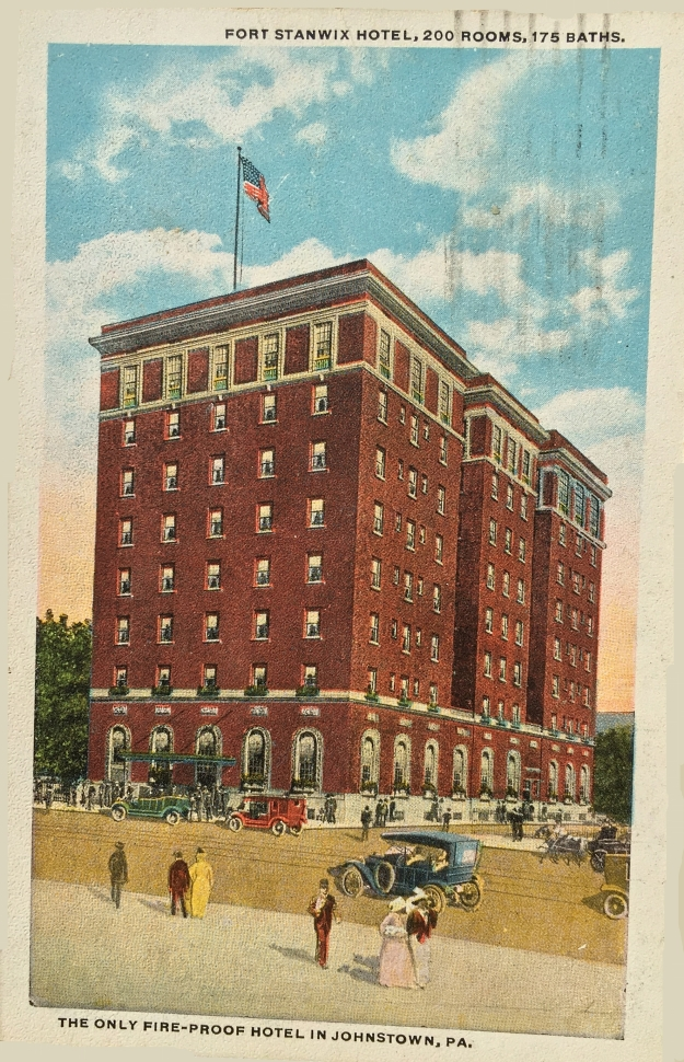 Fort Stanwix Hotel, 200 Rooms, 175 Baths. The Only Fire-Proof Hotel in Johnstown, PA.